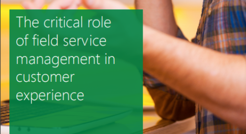 The Critical Role of Field Service Management in Customer Experience
