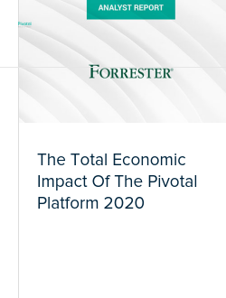The Total Economic Impact Of The Pivotal Platform 2020