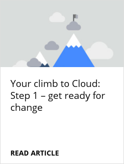 Your climb to Cloud: Step 1 – get ready for change