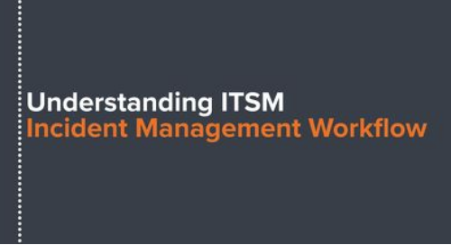 Understanding ITSM: Incident Management Workflow