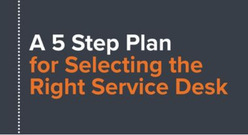 A 5 Step Plan for Selecting the Right Service Desk