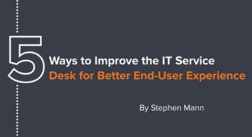 5 Ways to Improve IT Service Desk For Better End User Experience