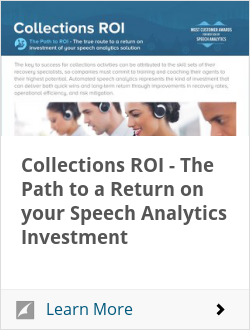Collections ROI - The Path to a Return on your Speech Analytics Investment