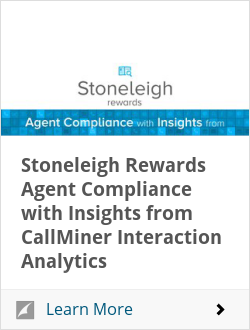 Stoneleigh Rewards Agent Compliance with Insights from CallMiner Interaction Analytics