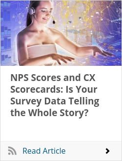 NPS Scores and CX Scorecards: Is Your Survey Data Telling the Whole Story?