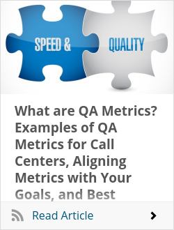 What are QA Metrics? Examples of QA Metrics for Call Centers, Aligning Metrics with Your Goals, and Best Practices