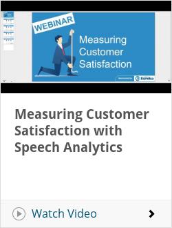 Measuring Customer Satisfaction with Speech Analytics