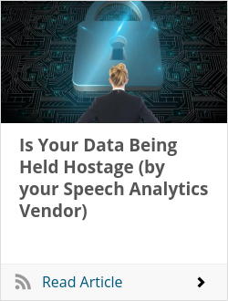 Is Your Data Being Held Hostage (by your Speech Analytics Vendor)
