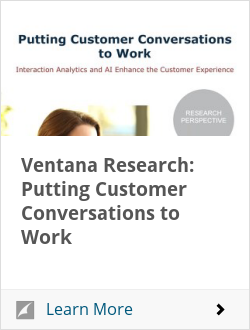 Ventana Research: Putting Customer Conversations to Work