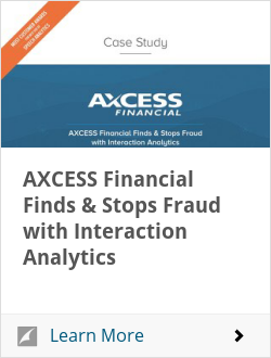 AXCESS Financial Finds & Stops Fraud with Interaction Analytics