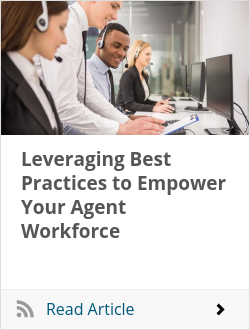Leveraging Best Practices to Empower Your Agent Workforce