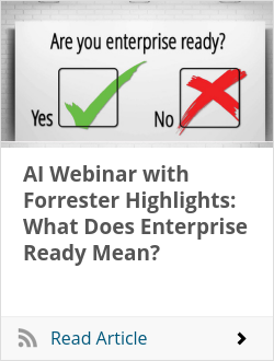 AI Webinar with Forrester Highlights: What Does Enterprise Ready Mean?