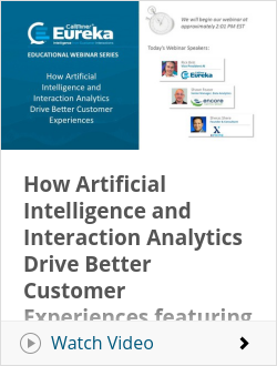 How Artificial Intelligence and Interaction Analytics Drive Better Customer Experiences featuring Encore