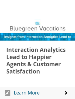 Interaction Analytics Lead to Happier Agents & Customer Satisfaction