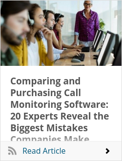 Comparing and Purchasing Call Monitoring Software: 20 Experts Reveal the Biggest Mistakes Companies Make (and How to Avoid Them)