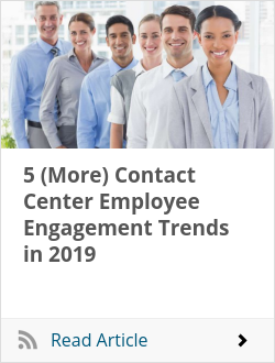5 (More) Contact Center Employee Engagement Trends in 2019