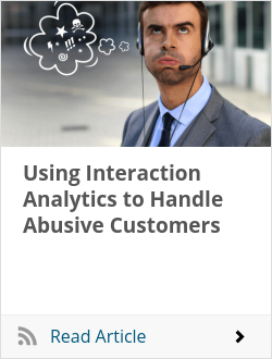 Using Interaction Analytics to Handle Abusive Customers