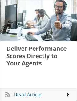 Deliver Performance Scores Directly to Your Agents