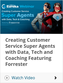 Creating Customer Service Super Agents with Data, Tech and Coaching Featuring Forrester