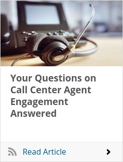 Your Questions on Call Center Agent Engagement Answered