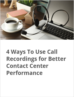 4 Ways To Use Call Recordings for Better Contact Center Performance
