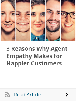 3 Reasons Why Agent Empathy Makes for Happier Customers