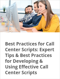 Best Practices for Call Center Scripts: Expert Tips & Best Practices for Developing & Using Effective Call Center Scripts