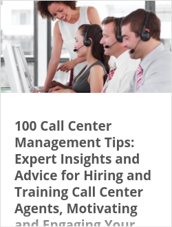 100 Call Center Management Tips: Expert Insights and Advice for Hiring and Training Call Center Agents, Motivating and Engaging Your Team, W