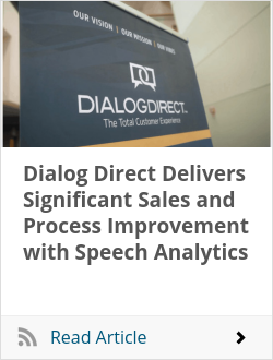 Dialog Direct Delivers Significant Sales and Process Improvement with Speech Analytics