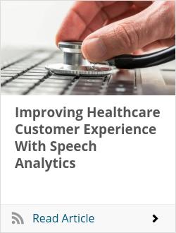 Improving Healthcare Customer Experience With Speech Analytics