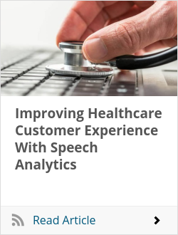 Improving Healthcare Customer Experience With Speech Analytics