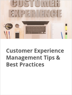 Customer Experience Management Tips & Best Practices