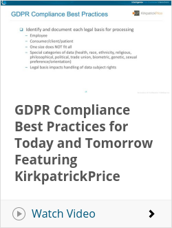 GDPR Compliance Best Practices for Today and Tomorrow Featuring KirkpatrickPrice