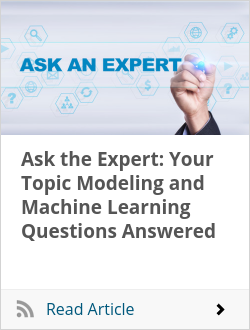 Ask the Expert: Your Topic Modeling and Machine Learning Questions Answered