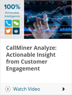 CallMiner Analyze: Actionable Insight from Customer Engagement