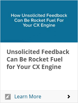 Unsolicited Feedback Can Be Rocket Fuel for Your CX Engine