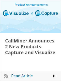 CallMiner Announces 2 New Products: Capture and Visualize