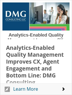 Analytics-Enabled Quality Management Improves CX, Agent Engagement and Bottom Line: DMG Consulting