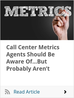 Call Center Metrics Agents Should Be Aware Of…But Probably Aren't