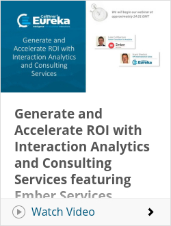 Generate and Accelerate ROI with Interaction Analytics and Consulting Services featuring Ember Services