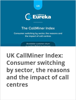 UK CallMiner Index: Consumer switching by sector, the reasons and the impact of call centres