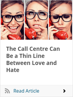 The Call Centre Can Be a Thin Line Between Love and Hate