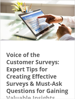 Voice of the Customer Surveys: Expert Tips for Creating Effective Surveys & Must-Ask Questions for Gaining Valuable Insights
