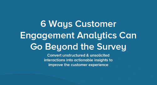 6 Ways Customer Engagement Analytics Can Go Beyond the Survey