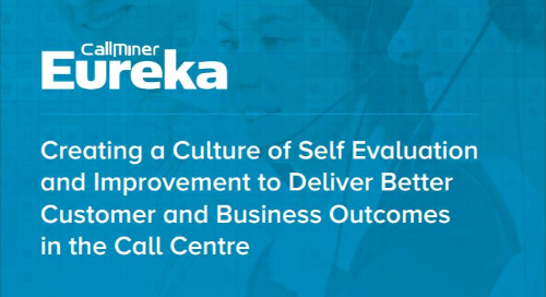 Creating a Culture of Self Evaluation and Improvement to Deliver Better Customer and Business Outcomes in the Call Centre