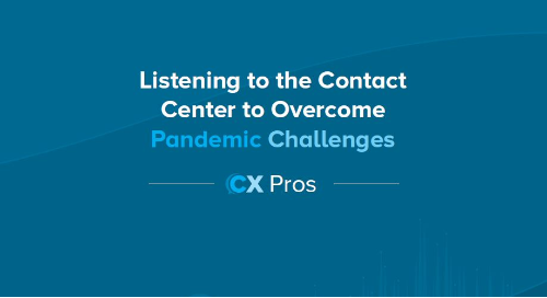 Listening to the Contact Center to Overcome Pandemic Challenges
