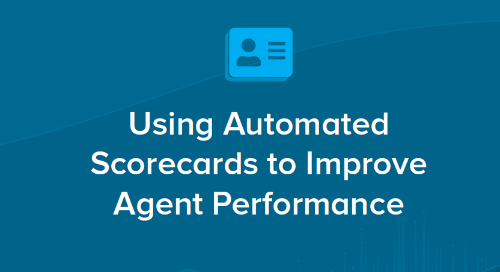 Using Automated Scorecards to Improve Agent Performance