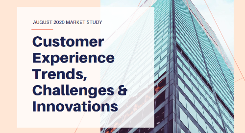 Customer Experience Trends, Challenges & Innovations