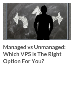 Managed vs Unmanaged: Which VPS Is The Right Option For You?