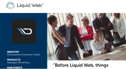 """Before Liquid Web, things would break"" - Digiboost Case Study"
